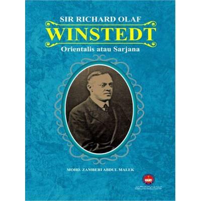 SIR RICHARD OLAF WINSTEDT ORIENTALIS ATAU SARJANA